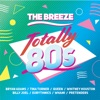 The Breeze Totally 80s, Various Artists