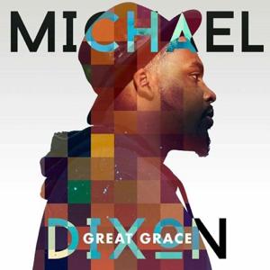 Michael Dixon - Great Grace