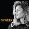 Nur mit Dir (The Mixes) - Helene Fischer