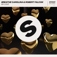 My Love (Slvr rmx) - BREATHE CAROLINA-ROBERT FALCON