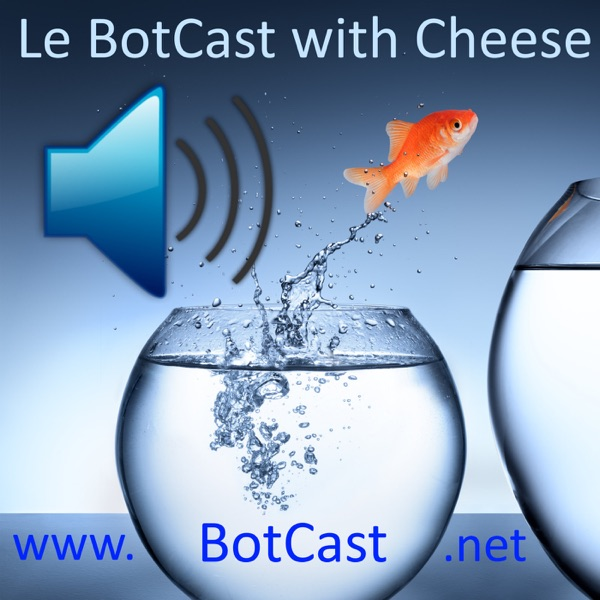 Le BotCast with cheese