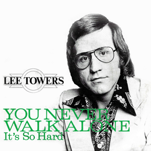 Lee Towers - You Never Walk Alone