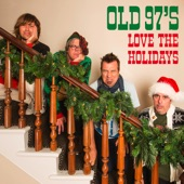 Old 97's - Here It Is Christmastime