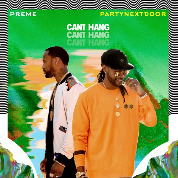 Can't Hang (feat. PARTYNEXTDOOR) - Single