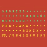 Gabriel Garzón-Montano & Junglepussy - The Game (Remix)