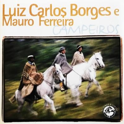Campeiros - Luiz Carlos Borges