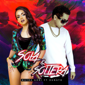 Sola Y Soltera (feat. Dunato)