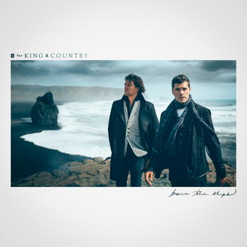 Burn The Ships for KING & COUNTRY album songs, reviews, credits