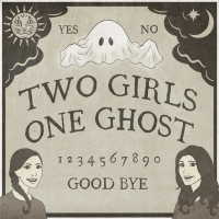 Podcast cover art for Two Girls One Ghost