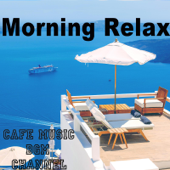 Morning Relax  Cafe Music BGM Channel - Cafe Music BGM Channel