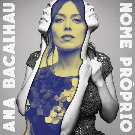 Ana Bacalhau - 'Nome Próprio'