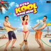 Kyaa Kool Hain Hum 3 (Original Motion Picture Soundtrack) - EP
