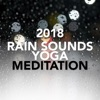 Rain Sounds Yoga Meditation 2018