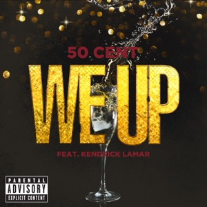 We Up (feat. Kendrick Lamar) - Single