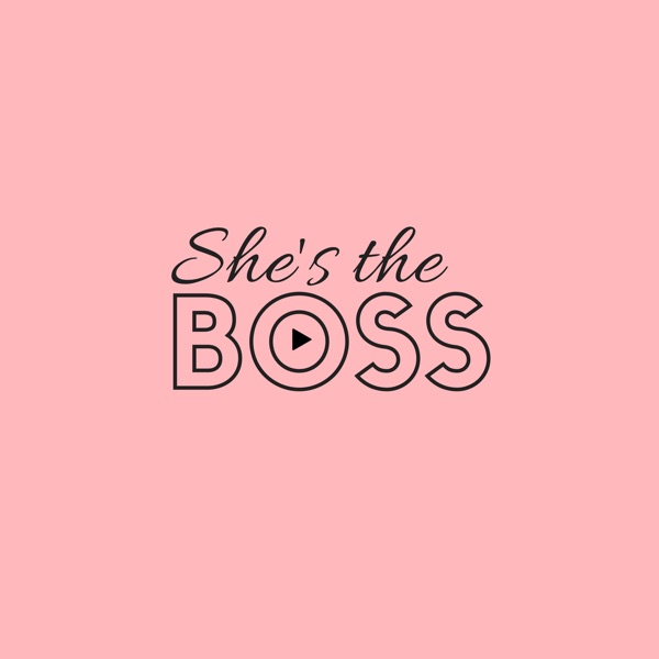 She's The Boss Podcast