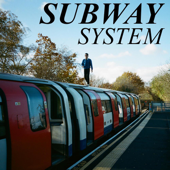 Subway System - Jimothy Lacoste