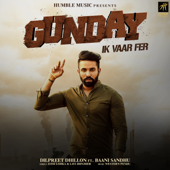 [Download] Gunday Ik Vaar Fer (feat. Baani Sandhu) MP3