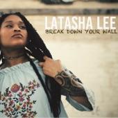 Latasha Lee - Break Down Your Wall