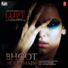 Bhoot Hoon Main From Lupt Single