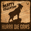 Matty Valentino - Hurra die Gams artwork