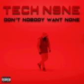 Tech N9ne - Tech N9ne (Don't Nobody Want None)