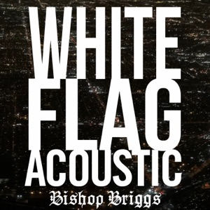 White Flag (Acoustic) - Single Mp3 Download