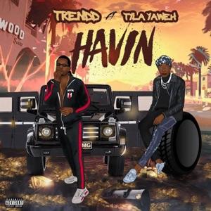 Trendd - Havin feat. Tyla Yaweh