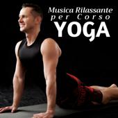 2 Ore di Musica Rilassante per Corso Yoga: Playlist di Musiche Asiatiche per Corsi di Yoga Milano, tecniche di Meditazione, Scuola Yoga