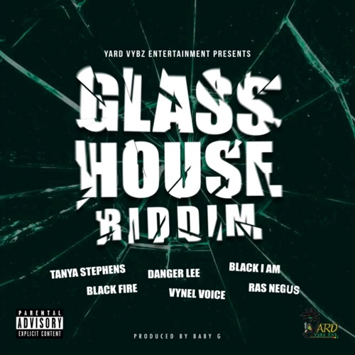 GLASS HOUSE RIDDIM – 2018 -YARD VYBZ ENT