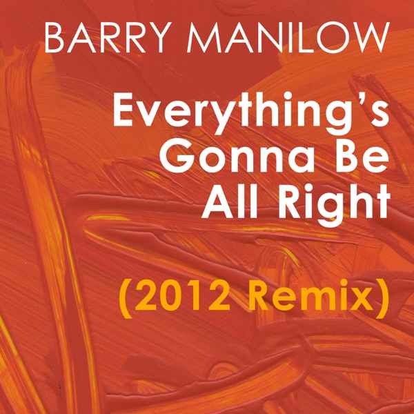 Everything's Gonna Be All Right (2012 Remix) - Single