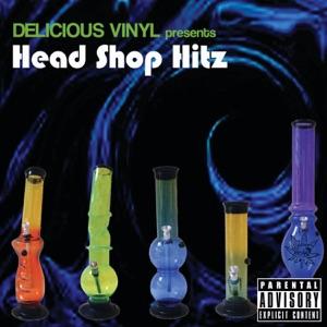 Head Shop Hitz (Delicious Vinyl Presents)