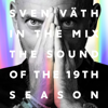 Sven Väth in the Mix - The Sound of the 19th Season (Bonus Track Version) - Sven Väth