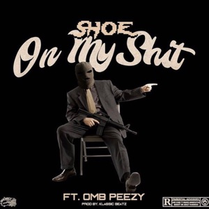 On My S**t (feat. OMB Peezy) - Single Mp3 Download