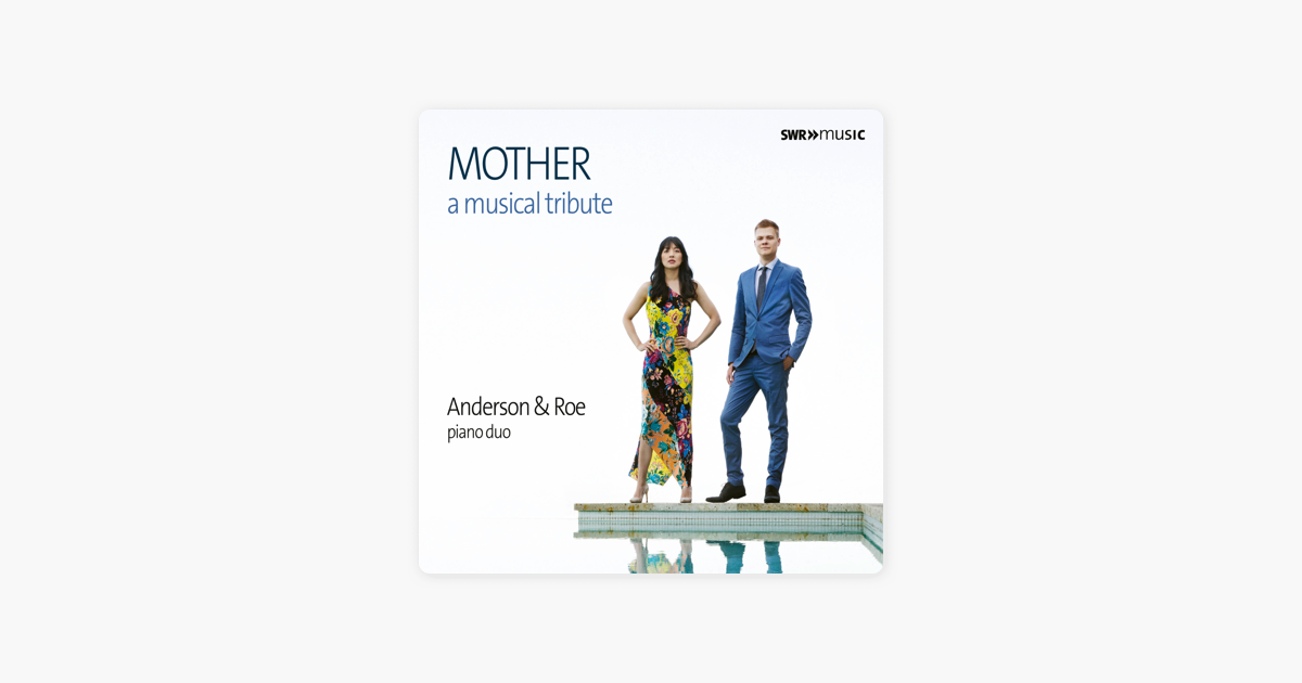 Mother: A Musical Tribute by Anderson & Roe Piano Duo & Accent Vocal  Ensemble
