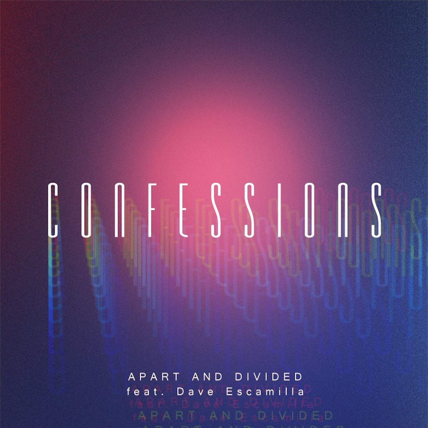 Apart and Divided - Confessions (feat. Dave Escamilla ex-Crown The Empire) [Single] (2018)