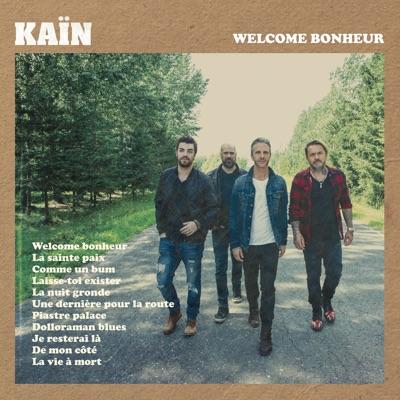 Kaïn– Welcome bonheur
