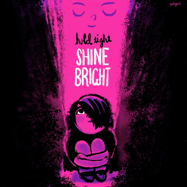 Hold Tight, Shine Bright by The Hold Tight Shine Bright Project