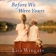 Before We Were Yours: A Novel (Unabridged)