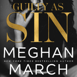 Guilty as Sin: The Sin Trilogy, Book 2 (Unabridged) - Meghan March MP3 Download