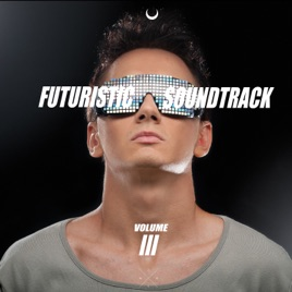 Futuristic Sci-Fi Soundtrack, Vol 3 by Various Artists