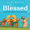 Blessed: A Collection of Songs for the Young at Heart - Eliot Morris