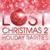 Lost Christmas 2 - Holiday Rarities