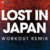 Lost in Japan (Workout Remix) - Power Music Workout