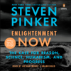 Steven Pinker - Enlightenment Now: The Case for Reason, Science, Humanism, and Progress (Unabridged) artwork