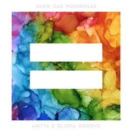 Anitta & Gloria Groove – Show das Poderosas – Single [iTunes Plus M4A] | iplusall.4fullz.com