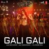 Neha Kakkar & Tanishk Bagchi - Gali Gali (From