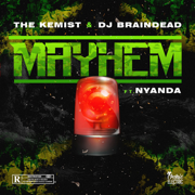 Mayhem (feat. Nyanda) - The Kemist & DJ BrainDead - The Kemist & DJ BrainDead