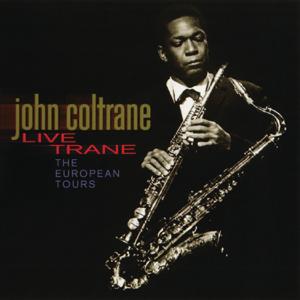 John Coltrane - Live Trane: The European Tours