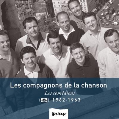Héritage : Les Compagnons de la Chanson - Les comédiens (1962-1963) - Les Compagnons de la Chanson