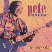 Pete Mayes - Just Like a Fish